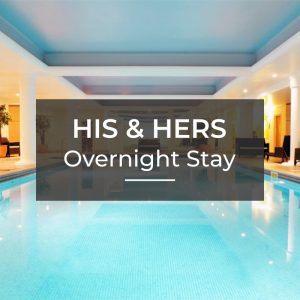 His & Hers - Overnight Stay